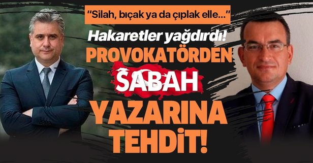 Sabah gazetesi yazarı Hasan Basri Yalçın'a tehdit
