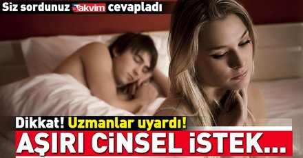 Aşırı cinsel istek ilişkiyi etkiliyor!