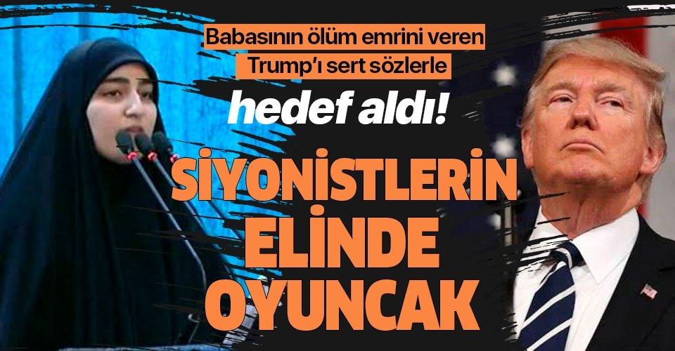Zeynep Süleymani babasının ölüm emrini veren Trump'ı sert sözlerle hedef aldı: Siyonistlerin elinde oyuncak