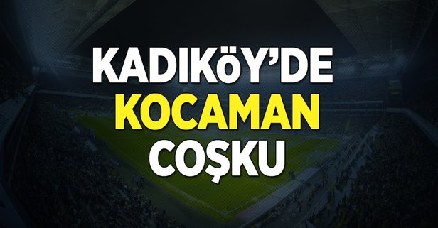 Kadıköy'de Kocaman coşku