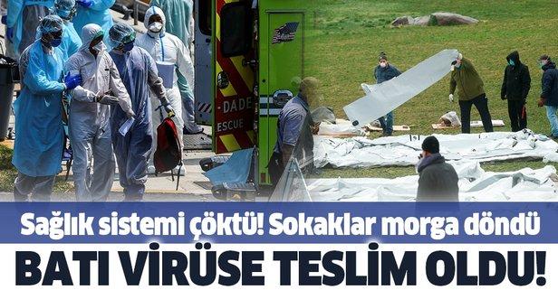 Batı'nın sağlık sistemi koronavirüs karşısında çöktü!