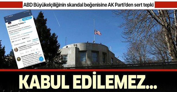 AK Parti'den ABD'nin skandal beğenisine sert tepki!