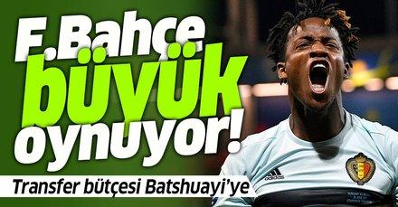 Fenerbahçe'de transfer bütçesi Michy Batshuayi'ye