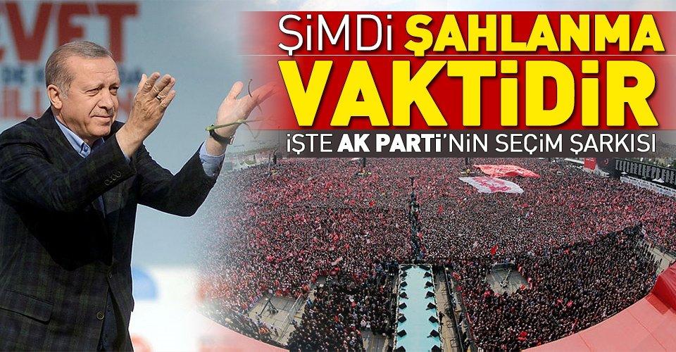 İşte AK Partinin yeni seçim şarkısı