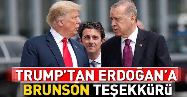 Trumptan Erdoğana Brunson teşekkürü