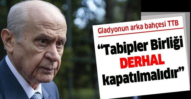 Bahçeli Türk Tabipler Birliği'ne tepki gösterdi