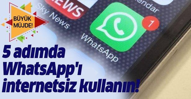 İnternetsiz WhatsApp nasıl kullanılır? İşte ayarlar