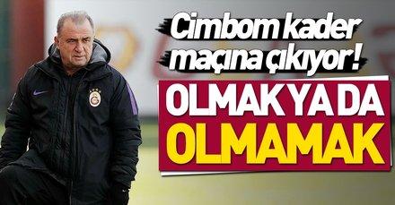 Galatasaray sezonun en kritik maçına çıkıyor
