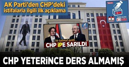 AK Parti'den CHP'deki istifalarla ilgili ilk tepki