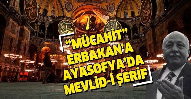 Erbakan'a Ayasofya Camii'nde Mevlid-i Şerif