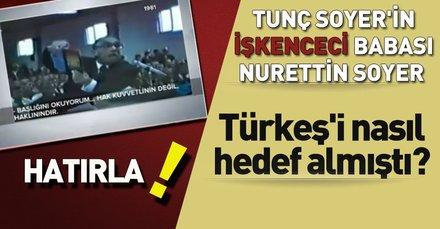 Nurettin Soyer, Türkeş'i nasıl hedef almıştı?