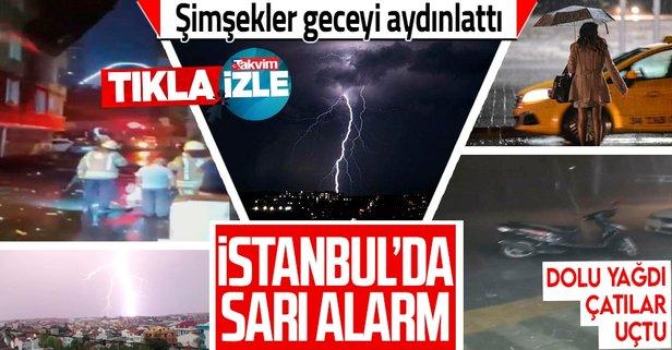 İstanbul'da gök gürültülü sağanak yağış!