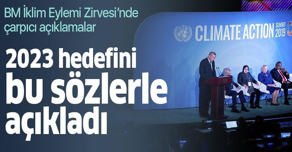 Son dakika... Başkan Recep Tayyip Erdoğan'dan ABD'de düzenlenen BM İklim Eylemi Zirvesi'nde önemli açıklamalar