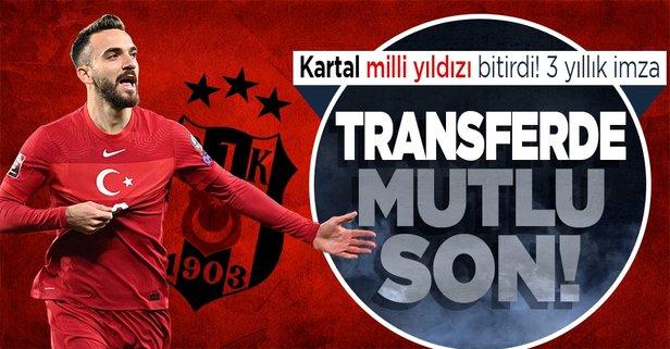 Milli yıldız Beşiktaş'ta! 3 yıllık imza tamam