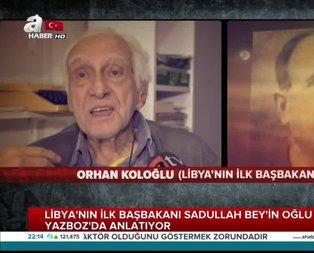 Libya'nın Türk Başbakanı'nın oğlu A Haber'e anlattı: Tüm servetini Libya için harcadı