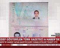 Hedef gösterilen Türk gazeteci A Haber'e konuştu