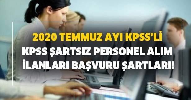 2020 Temmuz ayı KPSS ve KPSS şartsız personel alım ilanları başvuru şartları!