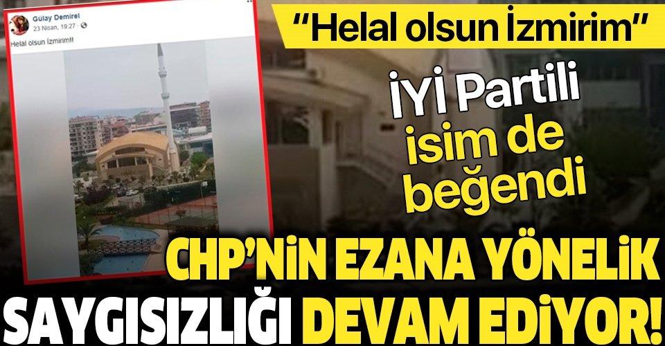 CHP İstanbul Büyükşehir Belediyesi Meclis Üyesi Gülay Demirel'den ezana saygısızlık!