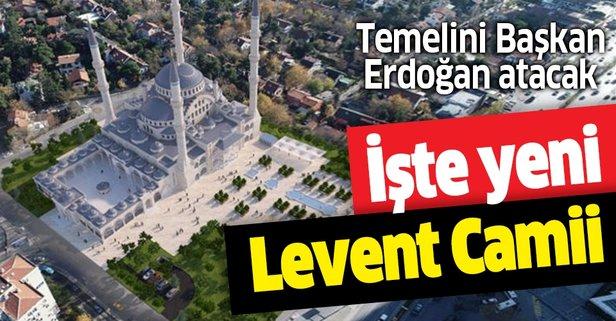 İşte yeni Levent Camii! Temelini Başkan Erdoğan atacak