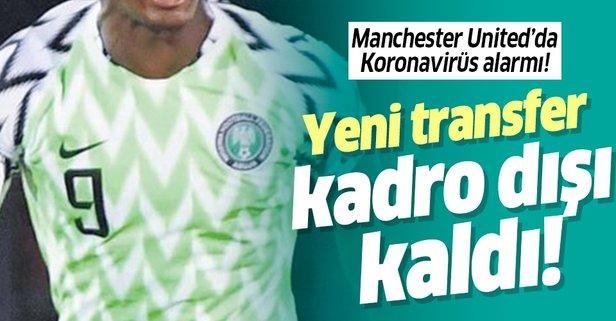 Yıldız futbolcu Koronavirüs şüphesiyle kadro dışı!
