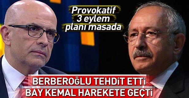Berberberoğlu tehdit etti Bay Kemal harekete geçti