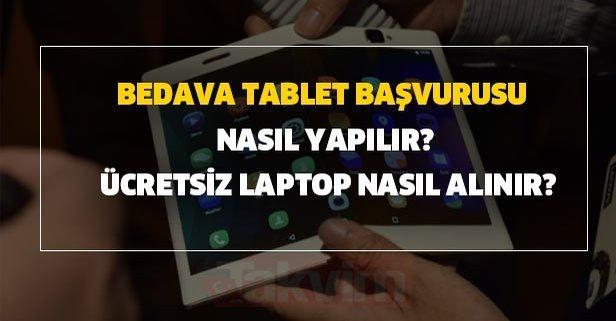 Bedava tablet başvurusu nasıl yapılır? Ücretsiz tablet nasıl alınır?