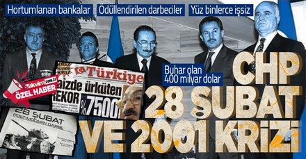 CHP, 28 Şubat darbesi ve 2001 krizinin çarpıcı boyutu...