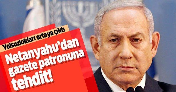 Binyamin Netanyahu'dan gazete patronuna tehdit!