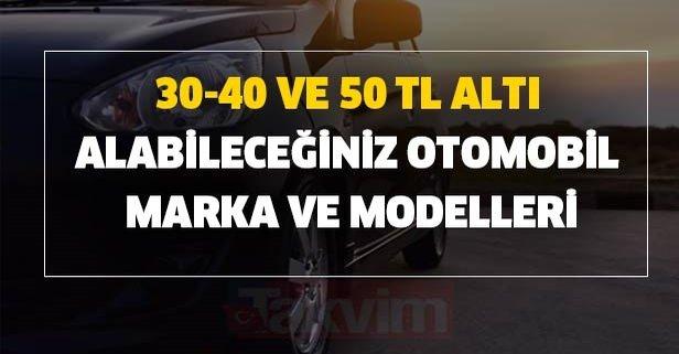 30-40 ve 50 TL altı alabileceğiniz otomobil marka ve modelleri