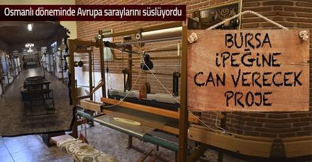 Bursa İpeği'ne can verecek yeni proje