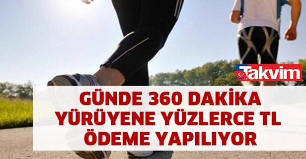 Günde 5 saat yürüyene 300 tl ödeme…