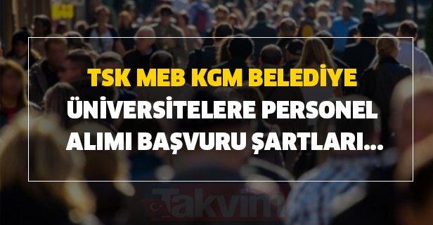 TSK, MEB, KGM, Belediye ve Üniversitelere personel alımı başvuru şartları...