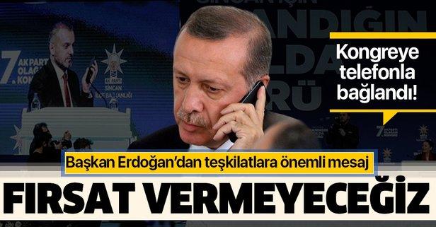 Başkan Erdoğan'dan teşkilatlara önemli mesaj!