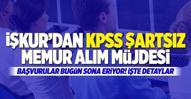 İŞKUR'da KPSS şartsız memur alımı müjdesi