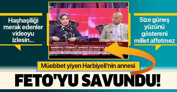 Müebbet yiyen Harbiyeli'nin annesi elebaşı Feto'yu savundu