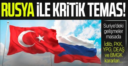 Türkiye ile Rusya arasında kritik temas
