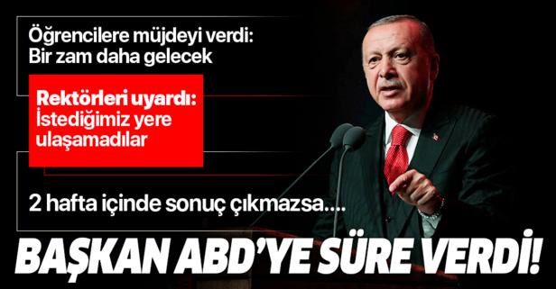 Başkan Erdoğan ABD'ye süre verdi!