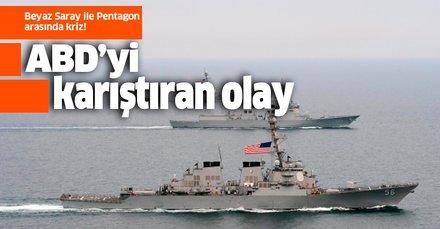 ABD'yi karıştıran olay! Beyaz Saray ile Pentagon arasında savaş gemisi krizi
