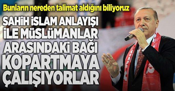 Erdoğan: Bazı yanlış örnekleri büyüterek milletimizin inancına saldırıyorlar