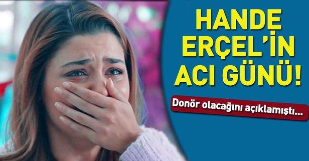 Hande Erçel'in acı günü...