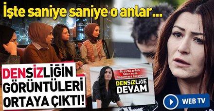 Deniz Çakır'ın başörtülü kadınlara sözlü tacizde bulunduğu görüntüler ortaya çıktı