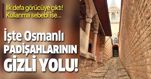 İşte Osmanlı padişahlarının gizli yolu!