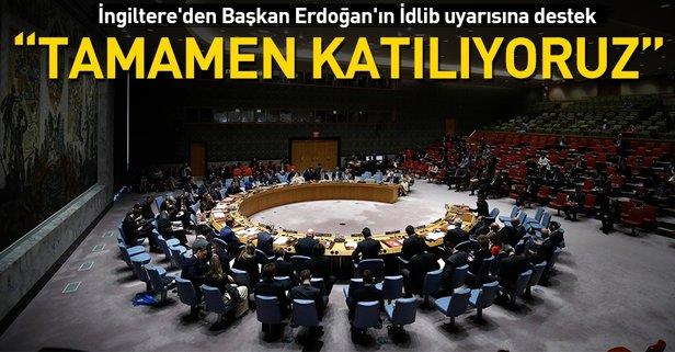 İngiltereden Başkan Erdoğanın İdlib uyarısına destek