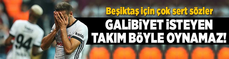 Beşiktaş için sert sözler