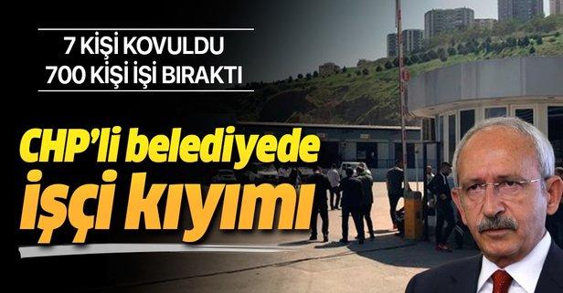 CHP'li belediyede işçi kıyımı!