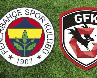 Fenerbahçe Gazişehir Gaziantep maçı ne zaman?
