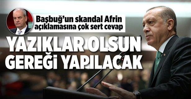 Erdoğandan İlker Başbuğa sert tepki