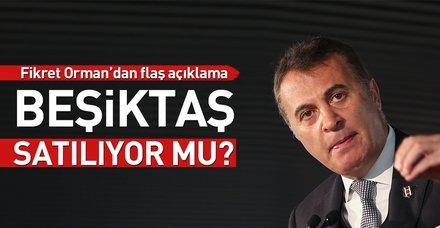 Beşiktaş Başkanı Fikret Orman muhalefete yüklendi