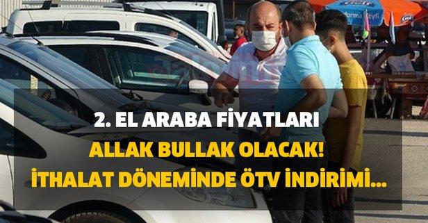 2. el araba fiyatları allak bullak olacak! İthalat döneminde ÖTV indirimi...