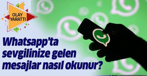 Whatsapp'ta sevgilinize gelen mesajları okuyun!